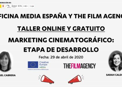 Taller online de marketing cinematográfico en etapa de desenvolvemento, organizado por MEDIA e The Film Agency: 29 de abril de 2020