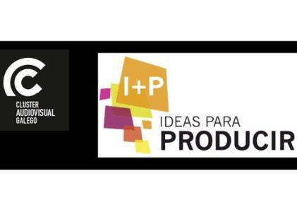 """O Clúster Audiovisual Galego vén de abrir o prazo de inscrición de proxectos para a 14ª EDICIÓN DO PITCHING """"I+P, IDEAS PARA PRODUCIR"""", que se celebrará os días 24 e 25 de novembro en Pontevedra."""